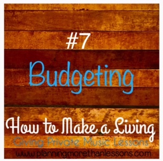 Make A Living Giving Music Lessons Blog Series: Lesson 7 Budgeting