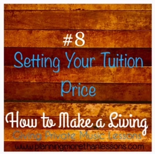 Make A Living Giving Music Lessons Blog Series: Lesson 8 Setting Your Tuition Price