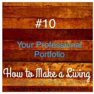 Make A Living Giving Music Lessons Blog Series: Lesson 10 Professional Portfolio