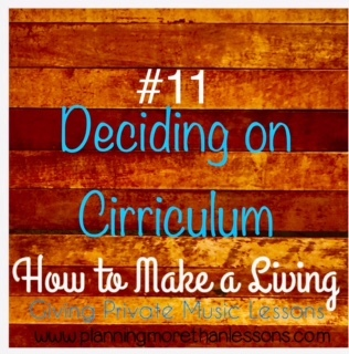 Make A Living Giving Music Lessons Blog Series: Lesson 11 Deciding on Curriculum