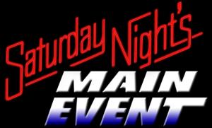 Saturday Night Main Event