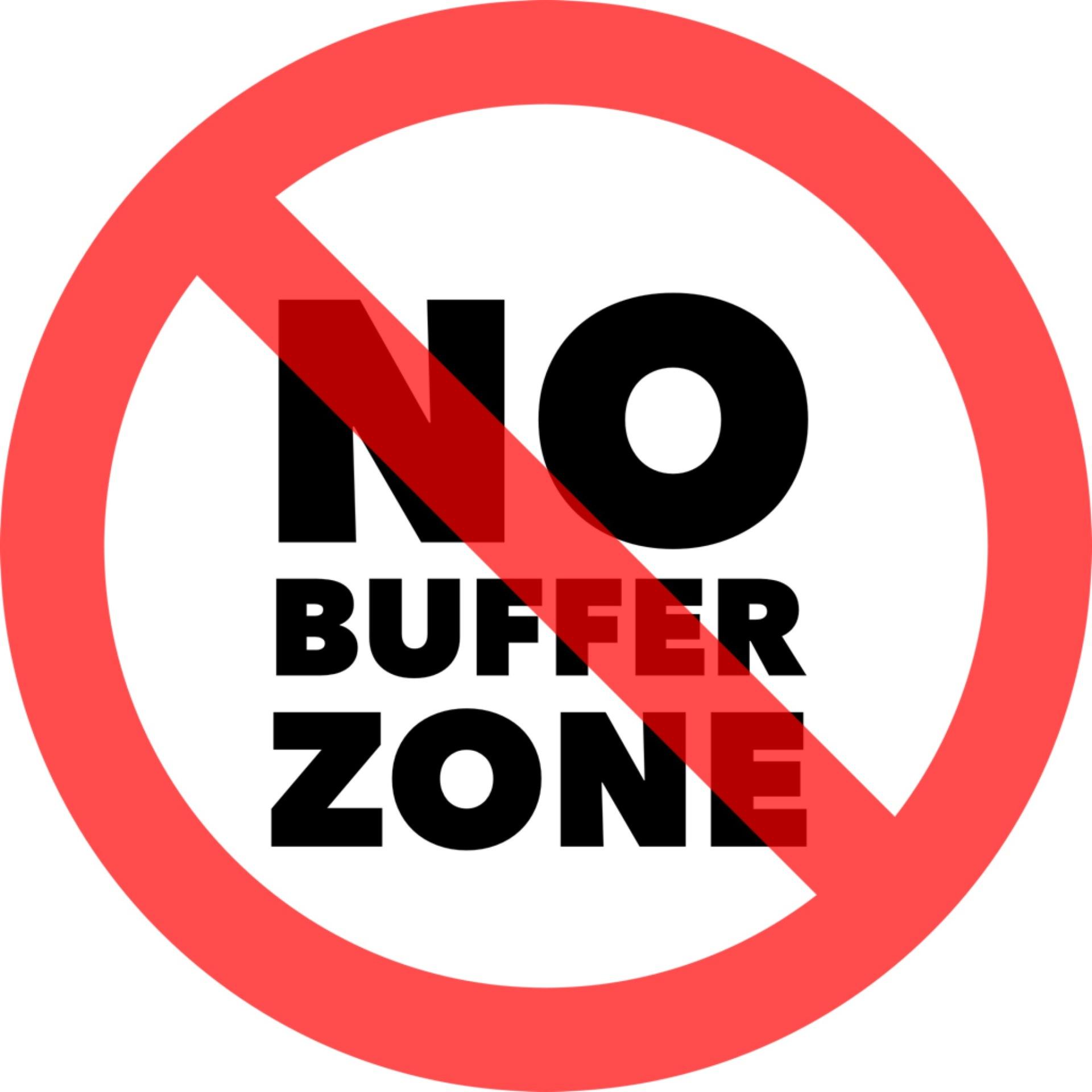 NO Buffer Zone