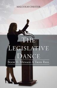 The Legislative Dance: Book II: Menage a Trois Ree