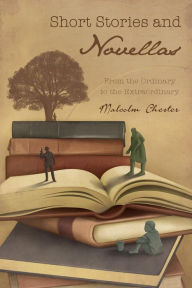 Short Stories and Novellas: From the Ordinary to the Extraordina
