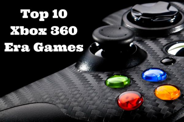 Top 10 Xbox 360 Era Games