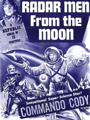 Radar Men from the Moon (1952) - Serial