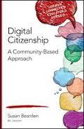 Digital Citizenship: A Community Based Approach