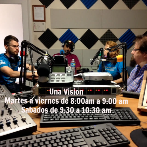 Una Vision Martes a viernes de 8:00 am a 9:00 am y Sabados de 9:30 am a 10:30 am