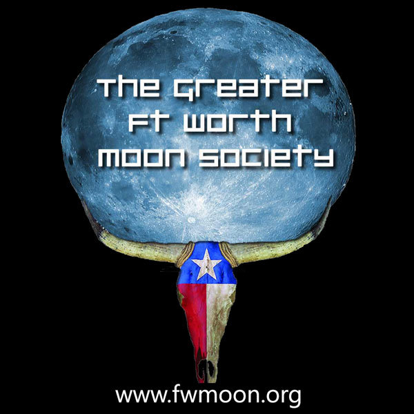 The Greater Fort Worth Moon Society