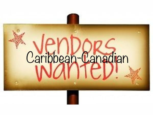 Caribbean-Canadian Vendors welcome!