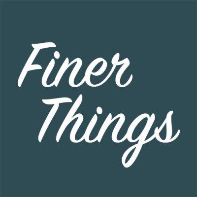Finer Things Weekend