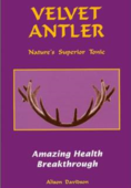 Velvet Antler, Nature's superior tonic book