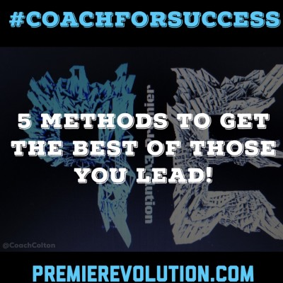 5 Methods to get the BEST out of those you lead!