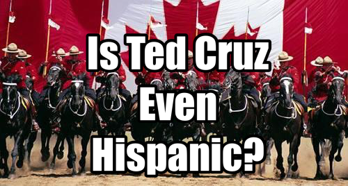 Is Ted Cruz Even Hispanic?