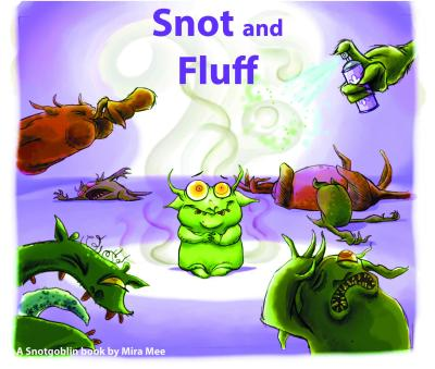 Snot and Fluff