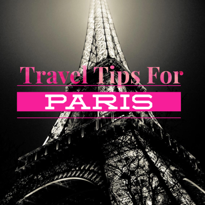 Travel & Survival Tips For Your 1st Trip To Paris