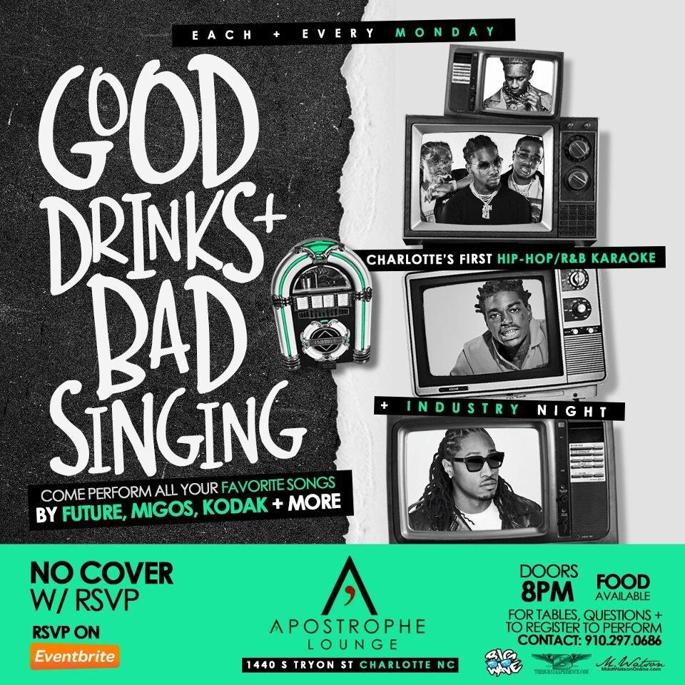 GOOD DRINKS + BAD SINGING