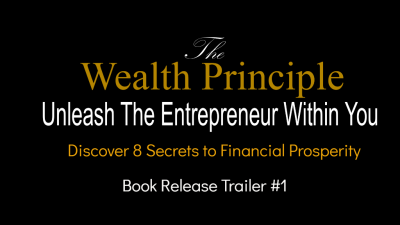 The Wealth Principle  © ™ (Early) Book Trailer