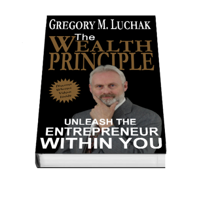The Wealth Principle: Unleash the Entrepreneur Within You