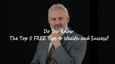 Do You Know the Top 5 FREE Tips to Wealth and Success?