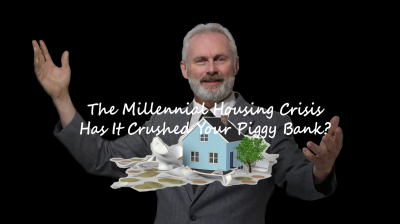 The Millennial Housing Crisis - Has It Crushed Your Piggy Bank?