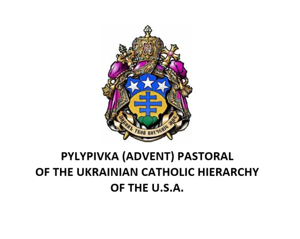 PYLYPIVKA (ADVENT) PASTORAL OF THE UKRAINIAN CATHOLIC HIERARCHY OF THE U.S.A.
