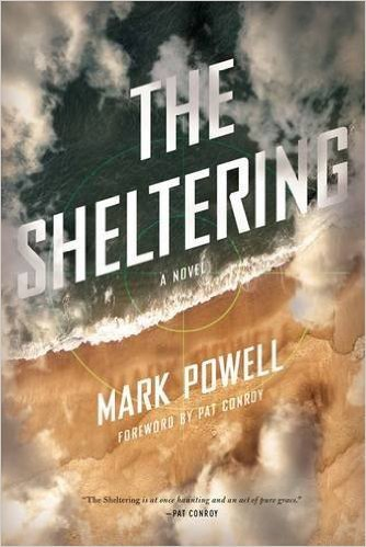 Author Mark Powell's The Sheltering Novel