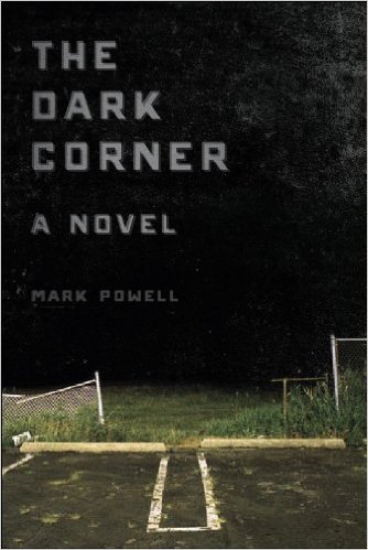 Author Mark Powell's The Dark Corner Novel