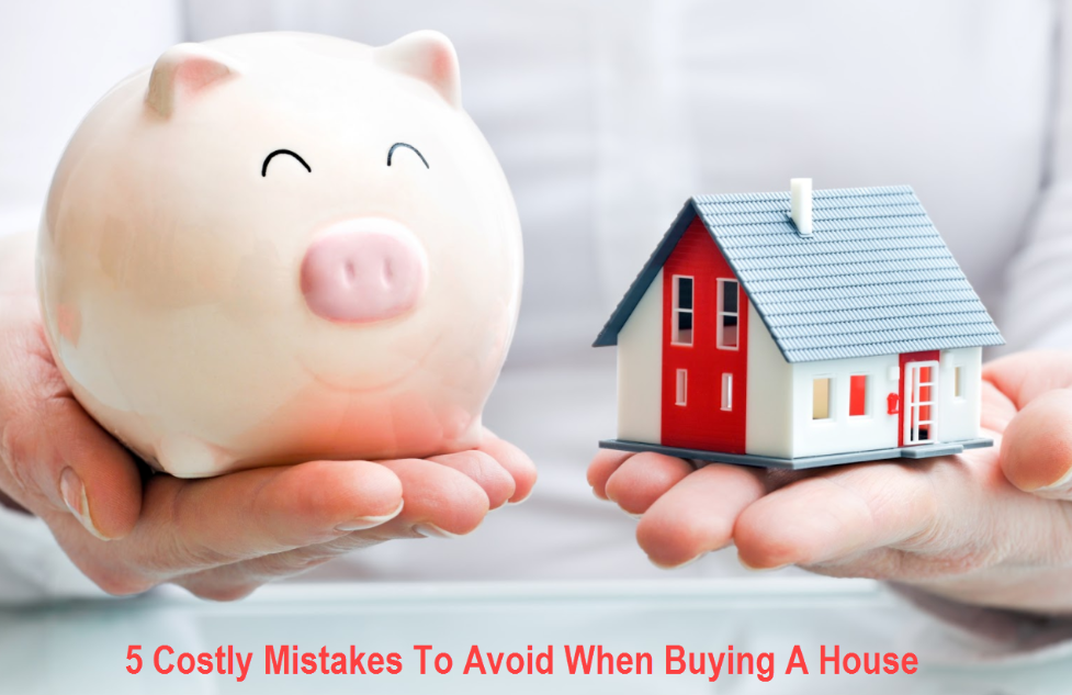5 Costly Mistakes When Buying a Home