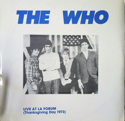THE WHO - LIVE AT THE LA FORUM  (Thanksgiving 1973)    Pig's Eye 9