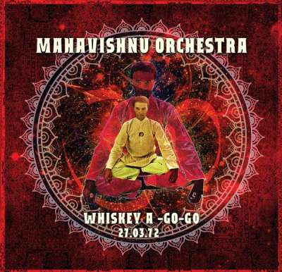 MAHAVISHNU ORCHESTRA  WHISKEY A-GO-GO 27.03.72   Klondike Records
