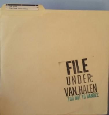 VAN HALEN   FILE UNDER: TOO HOT TO HANDLE