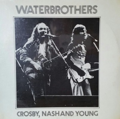 CROSBY, NASH & YOUNG  WATERBROTHERS TAKRL 906
