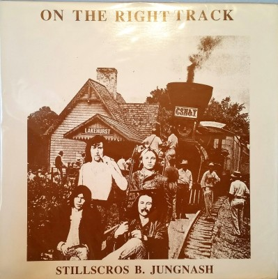 CROSBY STILLS NASH & YOUNG  ON THE RIGHT TRACK Wally Jig Records 70