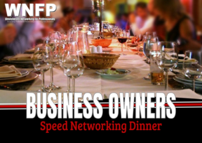 business owners dinner networking events, speed networking events, business events, westchester events, social events