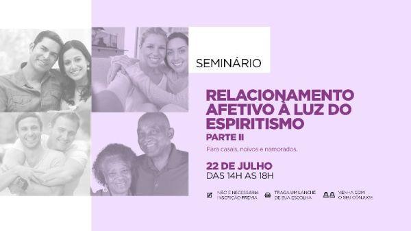 Seminário: Relacionamento Afetivo à Luz do Espiritismo - Parte II