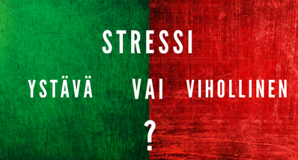 Stressi - Ystävä vai Vihollinen?