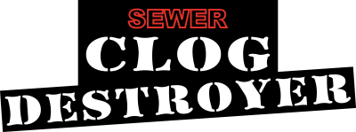 Sewer Clog Destroyer
