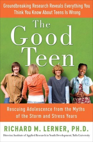 The Good Teen, by Richard Lerner