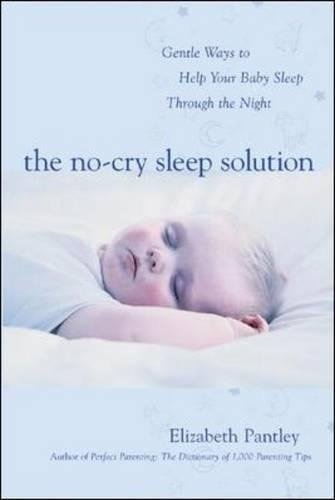The No Cry Sleep Solution, by Elizabeth Pantley and William Sears.