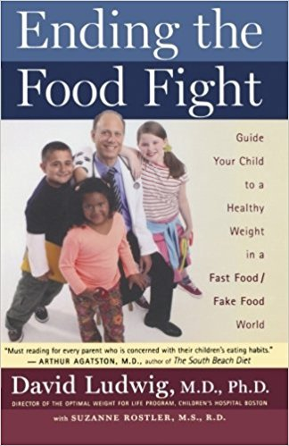 Ending the Food Fight, by David Ludwig, M.D., Ph.D