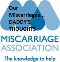 Our Miscarriages - DADDY'S THOUGHTS
