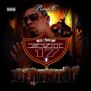 "XVII - ""Pimp C Presents... Certified"" | 2007"