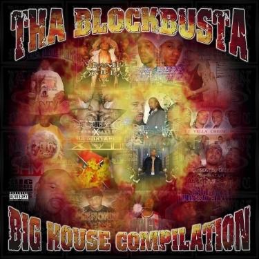 "Tha BlockBusta - ""Big House Compilation"" | 2006"
