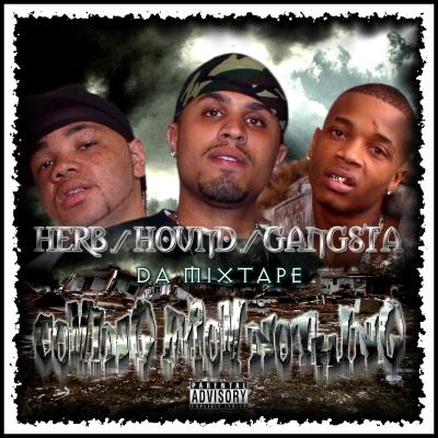 """Herb, Hound, Gangsta - """"Coming From Nothin"""" 