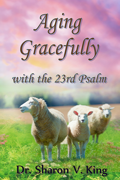 Aging Gracefully with the 23rd Psalm
