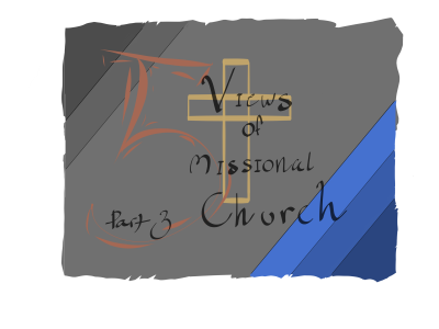 Missional Church View #2: Externally-Focused