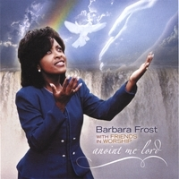 Anoint Me Lord by Barbara Frost