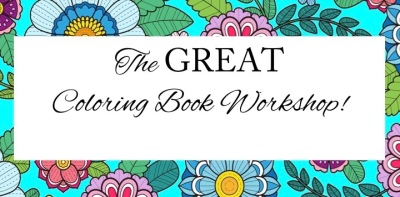 The GREAT Coloring Book Workshop!
