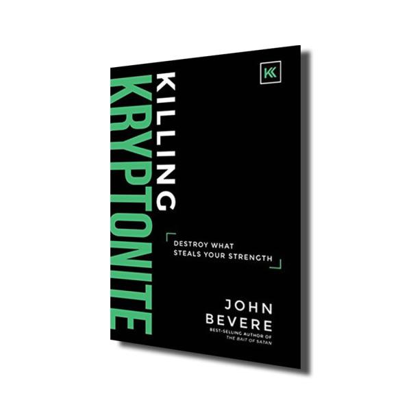 """Killing Kryptonite"" by John Bevere"